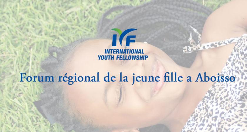 Forum régional de la jeune fille a Aboisso